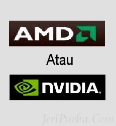AMD atau NVIDIA