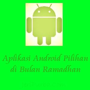 Aplikasi Android Terbaik di Bulan Ramadhan