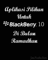 Aplikasi Pilihan Untuk BlackBerry Di Bulan Ramadhan