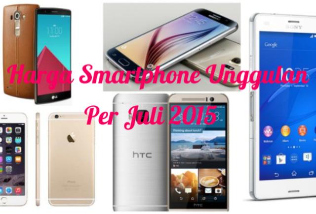 Daftar Harga Smartphone Unggulan 2015
