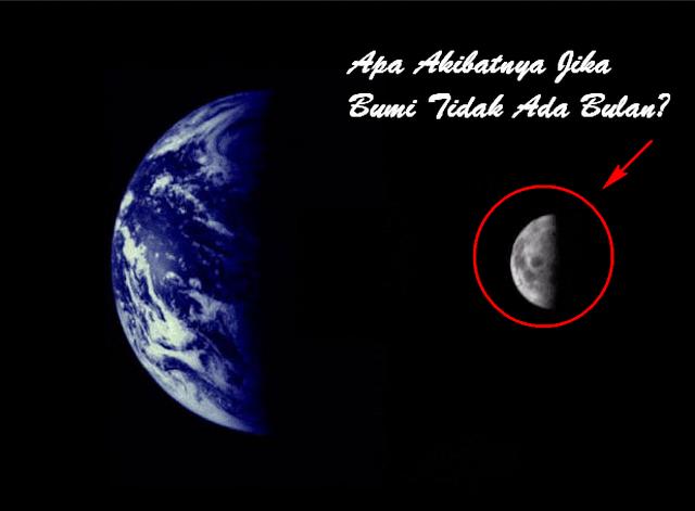 Akibat Bumi Jika Tidak Ada Bulan