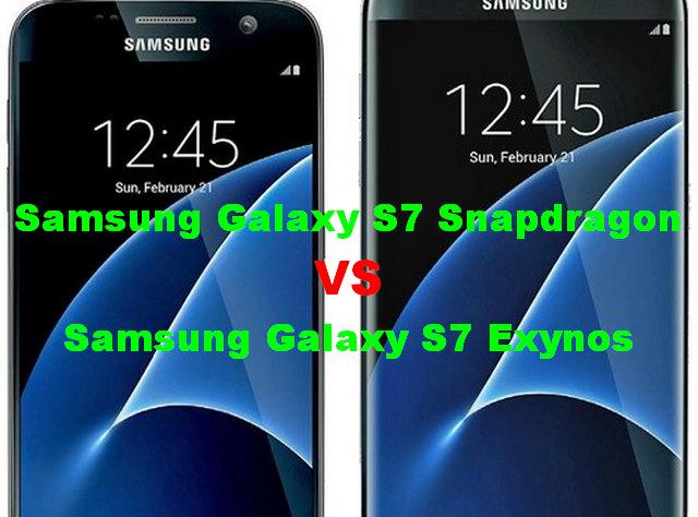 Samsung Galaxy S7 Exynos VS Samsung Galaxy S7 Snapdragon