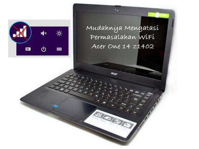 Cara Mengatasi Masalah WiFi Acer One 14 z1402.