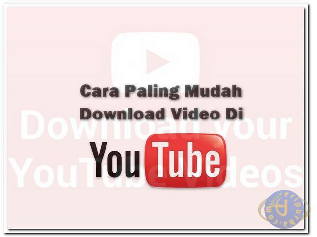 Cara Paling Mudah Download Video YouTube.