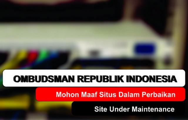 Situs Ombudsman Masih Diperbaiki
