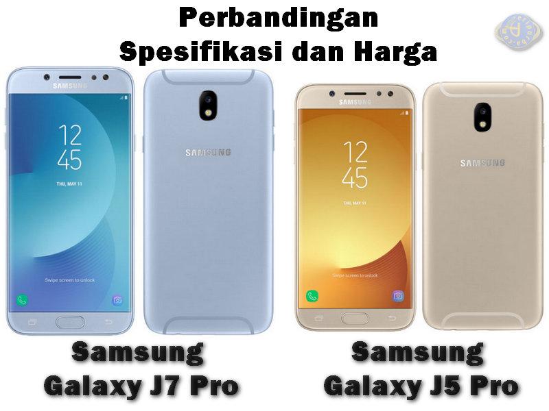Perbandingan Harga dan Spesifikasi Samsung Galaxy J7 Pro Dengan Galaxy J5 Pro