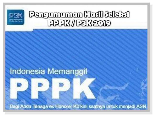 Pengumuman Hasil Seleksi PPPK P3K 2019 di sscasn.bkn.go.id