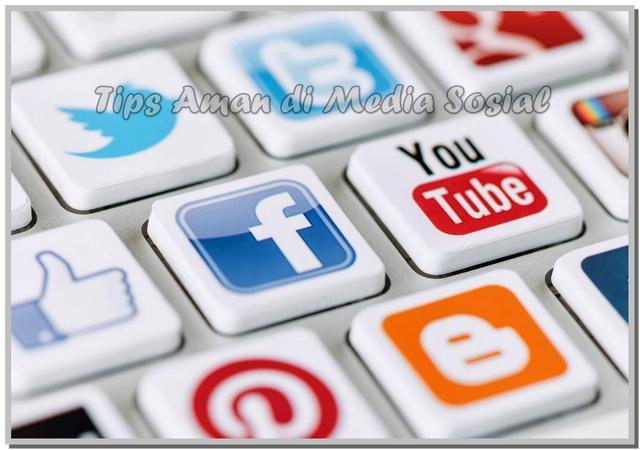 Tips Aman di Media Sosial