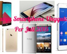 Ini Daftar Harga Smartphone Unggulan Bulan Juli 2015